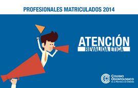 Profesionales Matriculados 2014 - Atención! Revalida Ética