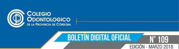 Colegio Odontólogico de la Provincia de Córdoba - Boletín Oficial N° 109 (Marzo 2018)